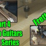 Acacia Guitars - FRETBOARD - Build Series - Video 4 of 9