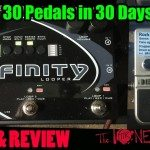 Pigtronix INFINITY Looper & BEAT BUDDY Drum Machine DEMO - 30 Pedals in 30 Days